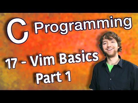 C Programming Tutorial 17 - Vim Basics - Part 1