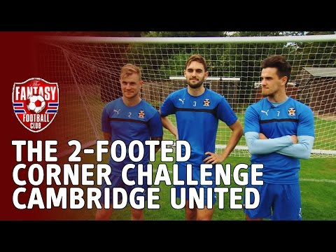 The 2-Footed Corner Challenge - Cambridge United - The Fantasy Football Club