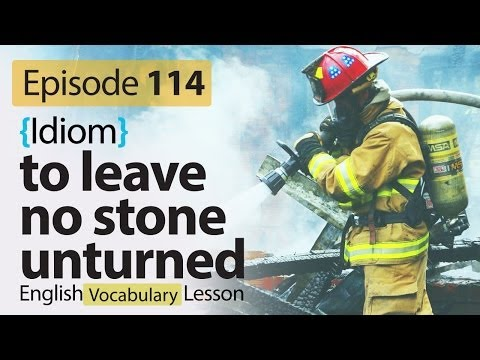 To leave no stone unturned - English Vocabulary Lesson # 114 - Free English speaking lesson