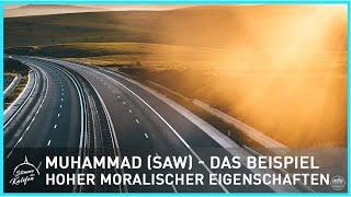 Muhammad (saw) - Das Beispiel hoher moralischer Eigenschaften | Stimme des Kalifen
