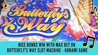 MAX BET NICE BONUS WIN ON BUTTERFLY'S WAY SLOT MACHINE - KONAMI GAME - SunFlower Slots