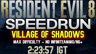 Resident Evil 8 Village Speedrun [Village of Shadows Difficulty] - 2:23:57