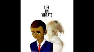 Life On Vibrate | New Album | Download TODAY!!!