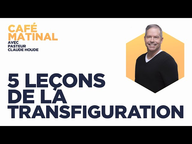 12 août 2021   Marc 9 :  5 leçons de la transfiguration   Claude Houde