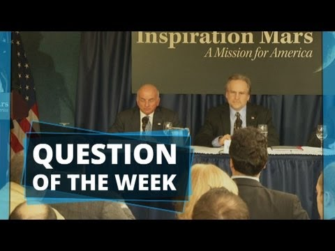 Question of the week: Would you board Dennis Tito's pioneering spacecraft for a Mars flyby?