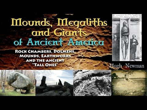Mounds, Megaliths & Giants of Ancient America - Hugh Newman FULL LECTURE