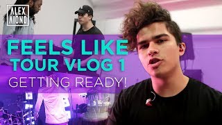 Feels Like Tour Vlog 1 - GETTING READY!