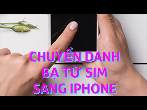 Cách chuyển danh bạ từ SIM sang iphone