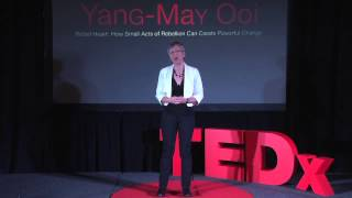 How small acts of rebellion can create powerful change: Yang-May Ooi at TEDxCoventGardenWomen