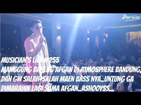 MUSICIAN'S LIFE #255   MANGGUNG BARENG AFGAN DI ATMOSPHERE CAFE BANDUNG!!SERUUU!!!