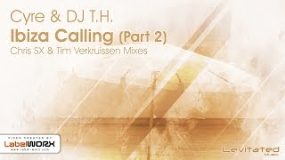 Cyre & DJ T.H. - Ibiza Calling (Tim Verkruissen Remix) [Available 30.11.15]