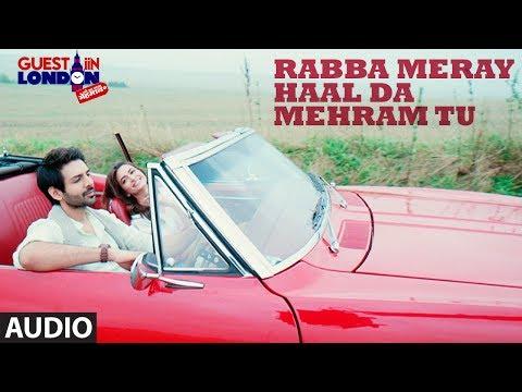 Rabba Meray Haal Da Mehram Tu Full Audio Song | Guest iin London |  Kartik Aaryan, Kriti Kharbanda