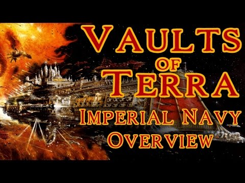 Vaults of Terra - (Imperial Navy) Overview