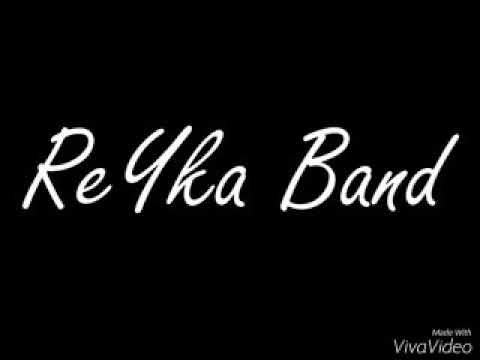 Reyka Band//Hidup Matiku-(liric)