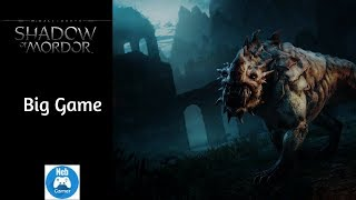 Big Game, Game Walkthrough | Middle-Earth: Shadow of Mordor