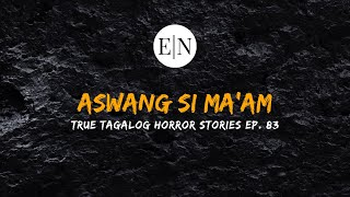 Scare Fest #83: Aswang si Ma'am (True Tagalog Horror Stories)