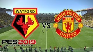 Watford vs Manchester United - Premier League 2018/19 Season - PES 2019
