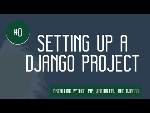 Django Programming Tutorial - Setting Up A Django Project
