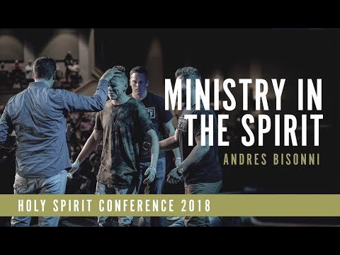 Ministry Time | Andres Bisonni | Holy Spirit Conference Saturday