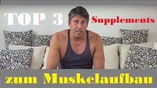 TOP 3 Nahrungsergänzungsmittel | BESTEN & WICHTIGSTEN Supplements | Supps für MUSKELAUFBAU