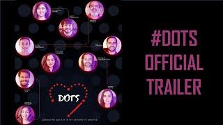DOTs Official Trailer