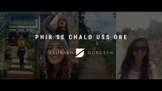 Saurabh Durgesh - Phir Se Chalo Uss Ore [Official Music Video]