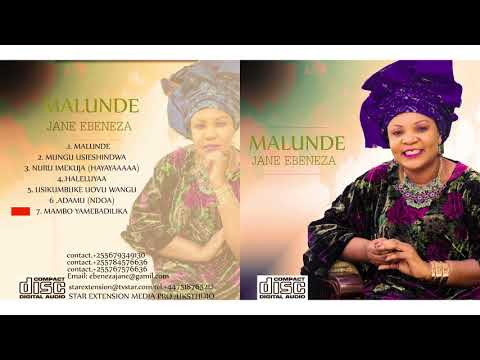 JANE EBENEZA (MALUNDE 2017) MAMBO YAMEBADILIKA OFFICIAL AUDIO