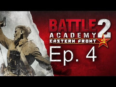 Battle Academy 2 Let's Play - Operation Bagration Campaign Gameplay - Episode 4 |