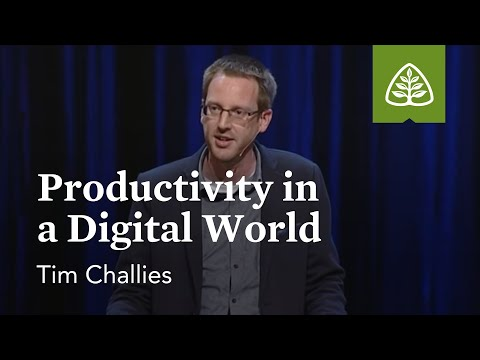Tim Challies: Productivity in a Digital World