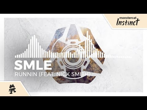 SMLE - Runnin (feat. Nick Smith) [Monstercat Release]
