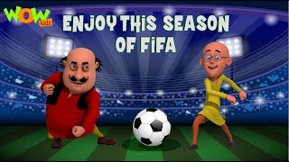 Motu Patlu  Enjoy this season of FIFA world cup 2018  Wow Kidz