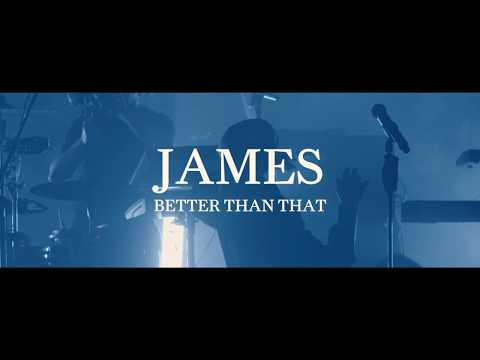 James – 'Better Than That'