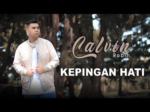 Download Calvin Robin - Kepingan Hati (Official Music Video) Mp4 baru