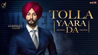 Tolla Yaara Da - Gurpreet Laad   Desi Crew   Latest Punjabi Song 2019   Jap Music