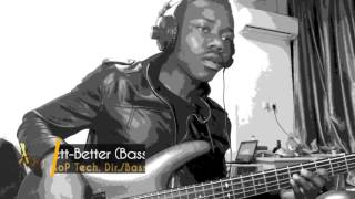 Better - Tye Tribbett (Bass Cover)