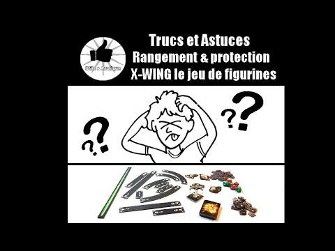 Trucs et Astuces Ep 8 # Rangement & protection  X-WING le jeu de figurines