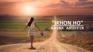 Batak Akustik -  Ikhon Ho