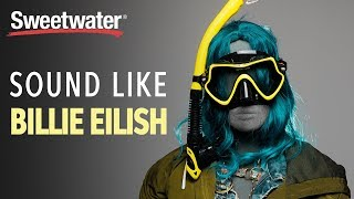 How to Sound Like Billie Eilish - Production Tips | Software Lesson