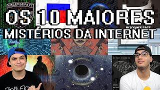 OS 10 MAIORES MISTÉRIOS DA INTERNET