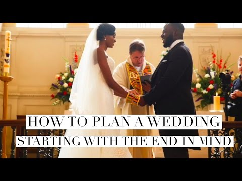 How To Plan A Wedding | Start With The End In Mind