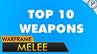 WF: Top 10 Melee Weapons
