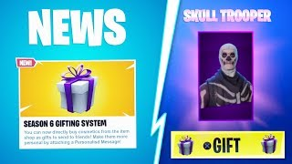 "*NEW* SEASON 6 GIFTING SYSTEM RELEASE DATE! FORTNITE SEASON 6 ""HOW TO GIFT SKINS!"" NEW SKIN GIFTING!"
