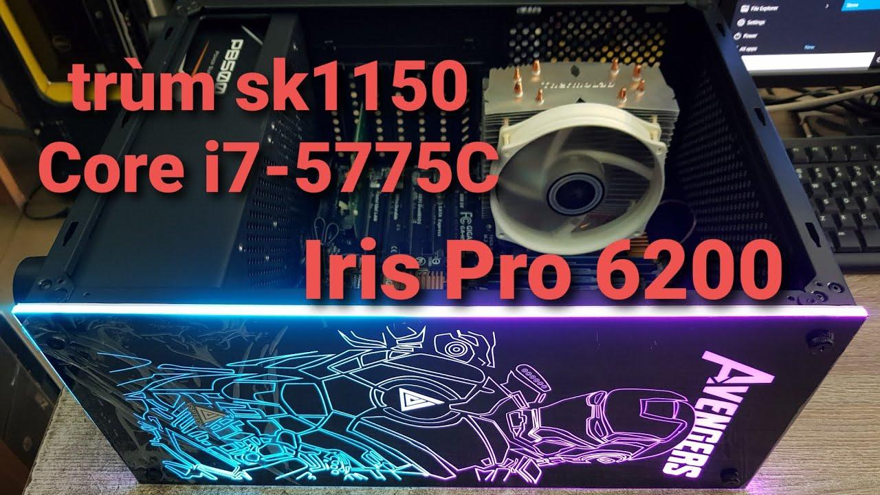 Trùm cuối socket 1150 Core i7-5775C tích hợp Iris Pro 6200