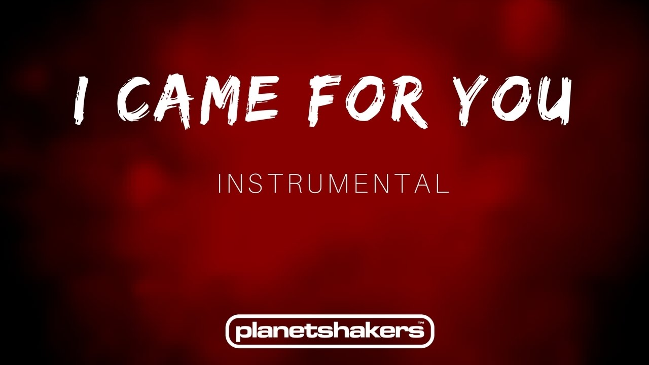 I came for you planetshakers instrumental youtube i came for you planetshakers instrumental hexwebz Images