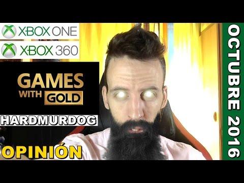 ¡¡¡OPINIÓN!!! JUEGOS con GOLD gratis OCTUBRE 2016 - Hardmurdog - Xbox one - Xbox 360 - 2016