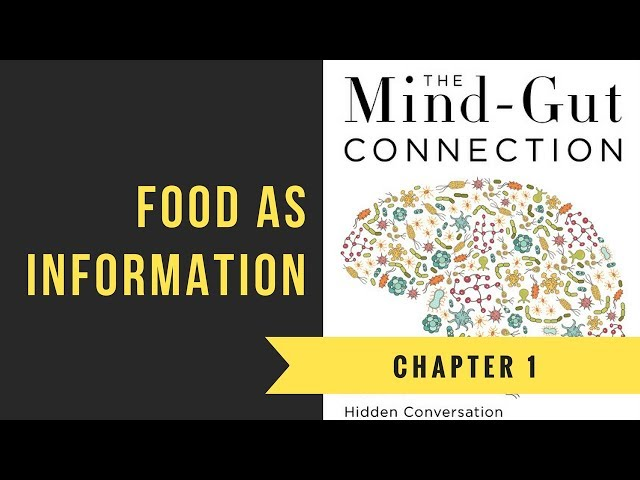 Chapter 1: Food As Information | The Mind-Gut Connection