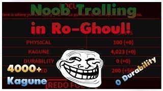 Noob trolling em ro-Ghoul * 4000 KAG/0 DUR! * | RK-ing | Roblox