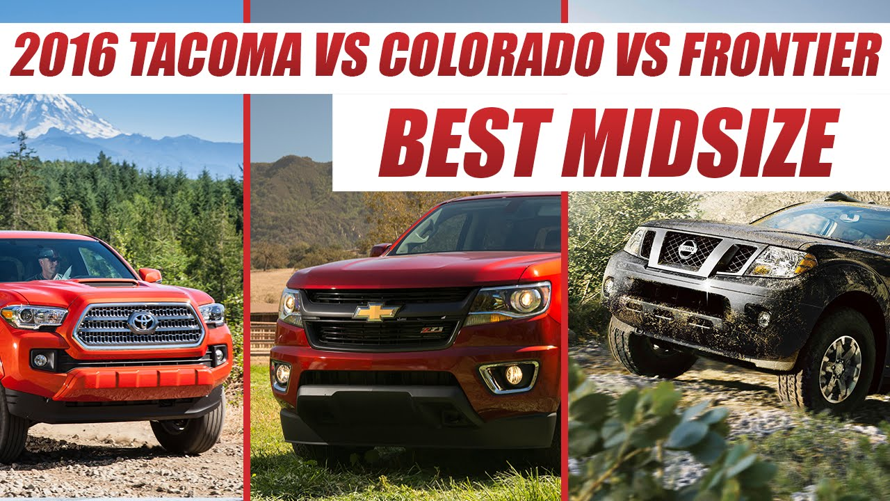 Chevy Colorado vs Toyota Tacoma vs Nissan Frontier : Best Midsize ...