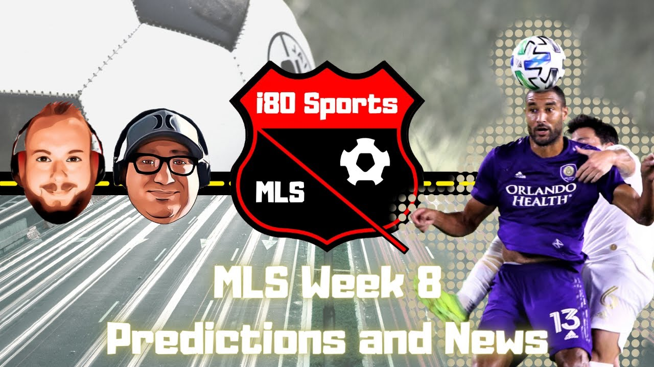 MLS- Quarter-Season Awards AND Week 8 Predictions