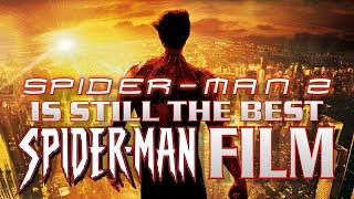 Why Spider-Man 2 Is Still The Best Spider-Man Film